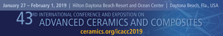 Invited talk at the 43rd International Conference and Exposition on Advances Ceramics and Composites (ICACC19)